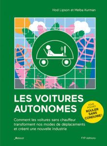 Les voitures autonomes - Editions FYP - Hod Lipson et Melba Kurman